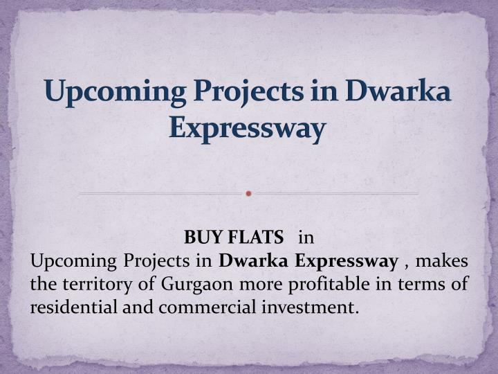 upcoming projects in dwarka expressway n.