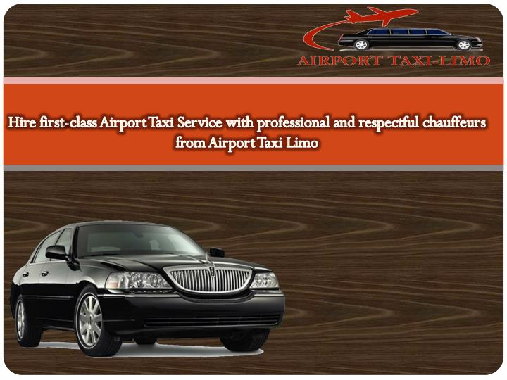 hire first class airport taxi service with n.