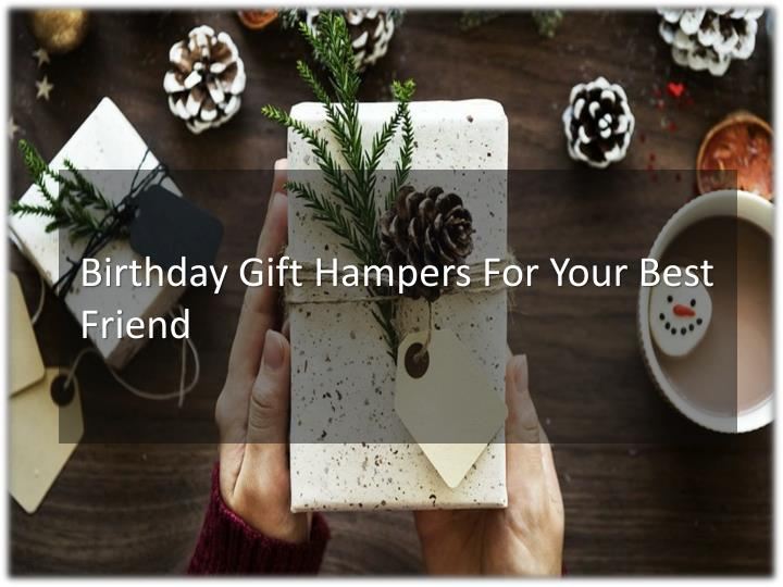 Birthday Gift Hampers For Your Best Friend