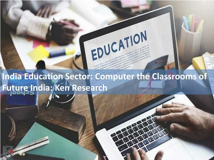 india education sector computer the classrooms n.