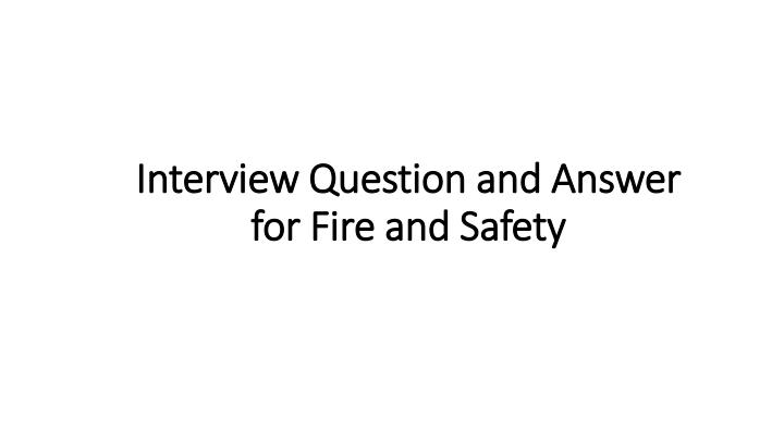 interview question and answer for fire and safety n.