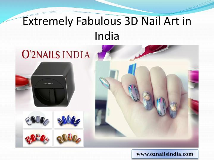Ppt O2nails India 3d Nail Art India By Mobile Nail Printer V11