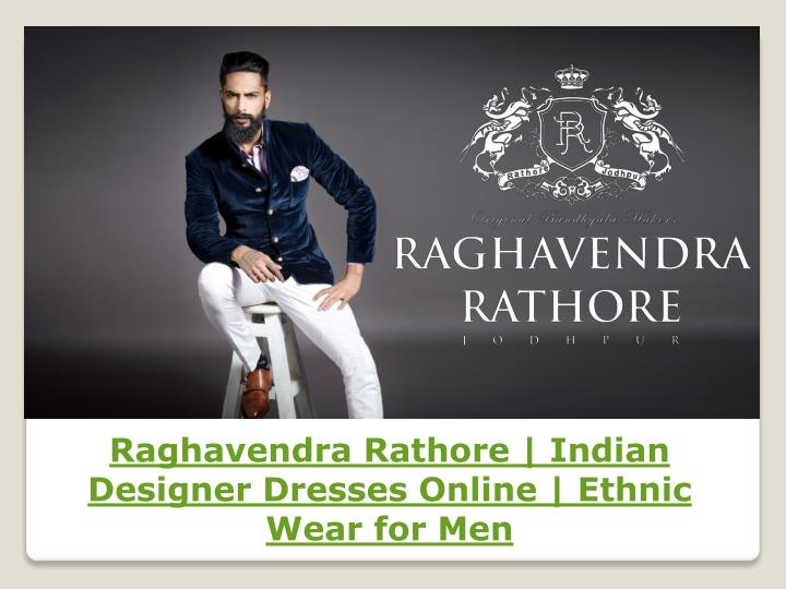 778f7533b0 Raghavendra Rathore | Indian Designer Dresses Online | Ethnic Wear for Men  - PowerPoint PPT Presentation