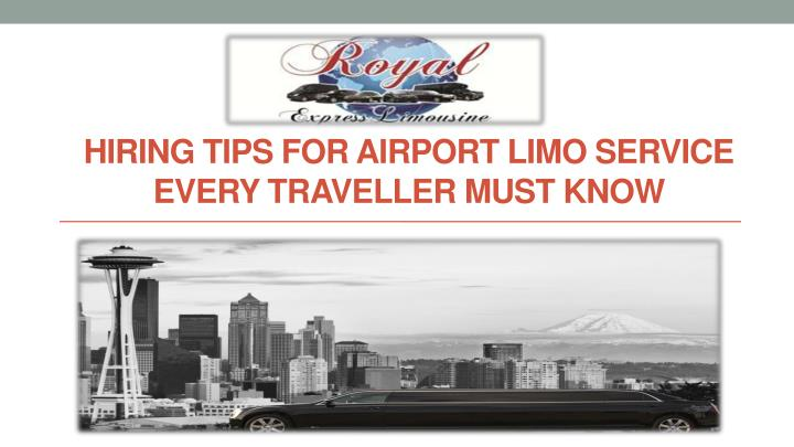 hiring tips for airport limo service every traveller must know n.
