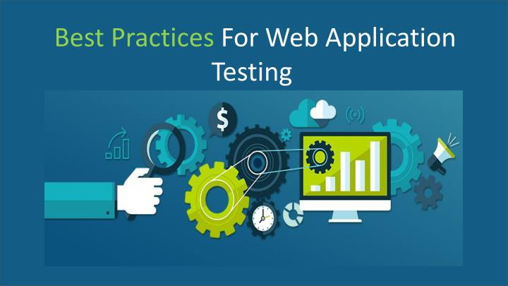 best practices for web application testing n.
