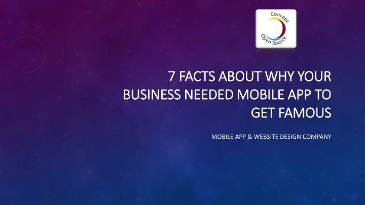 7 facts about why your business needed mobile app to get famous n.