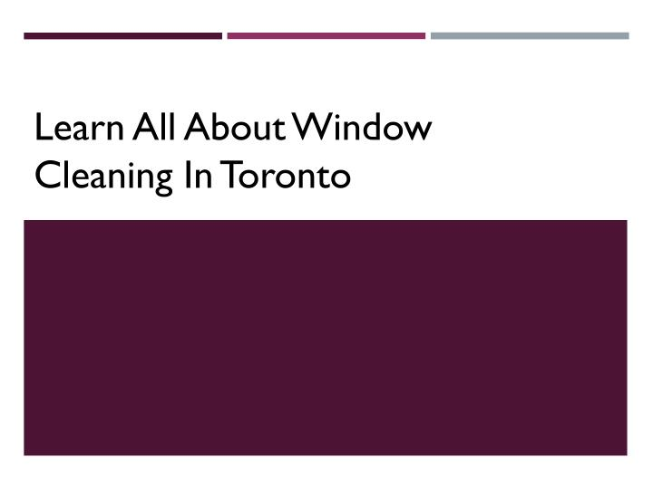 learn all about window cleaning in toronto n.