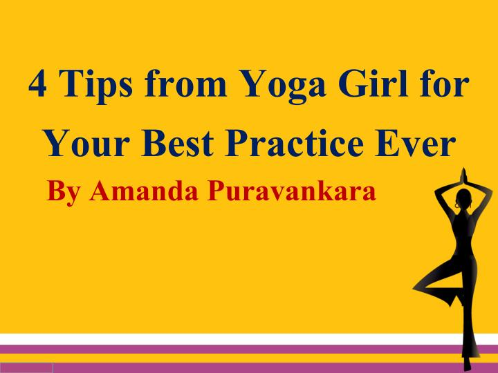 4 tips from yoga girl for your best practice ever n.