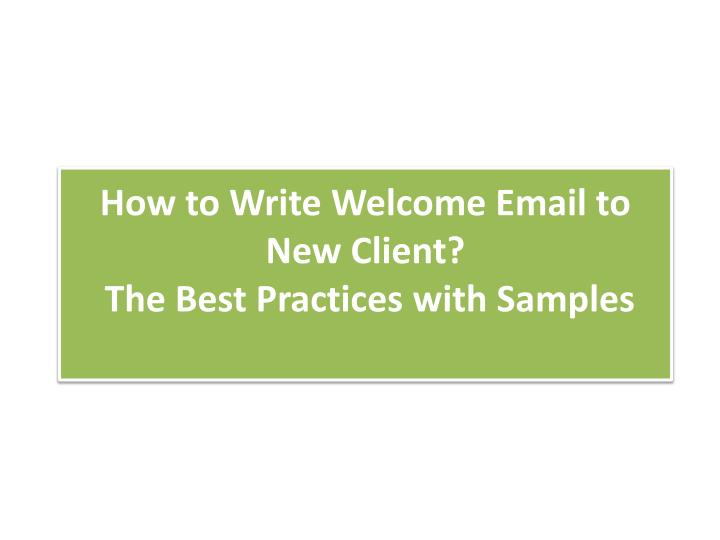 PPT - Write Welcome Email to New Client PowerPoint
