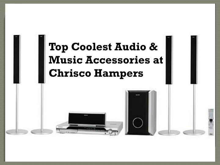 top coolest audio music accessories at chrisco n.