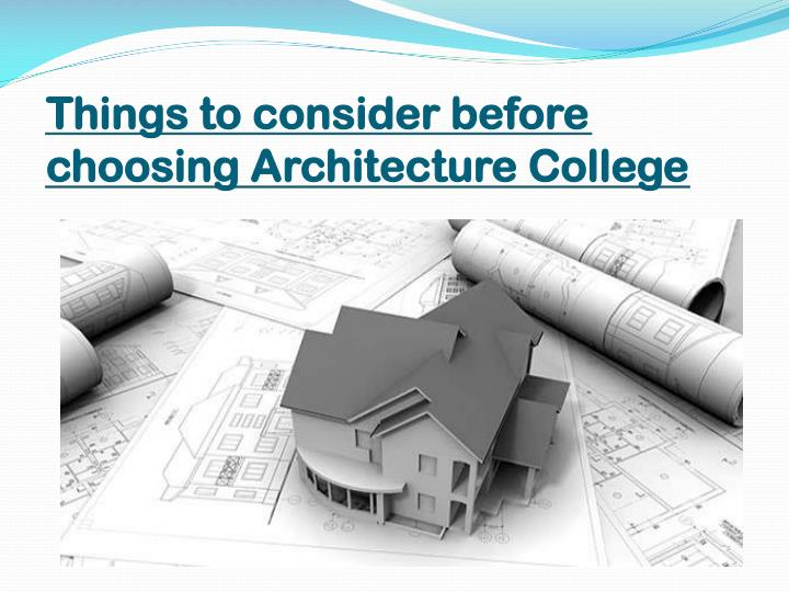 things to consider before choosing architecture college n.