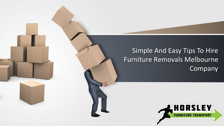 simple and easy tips to hire furniture removals n.