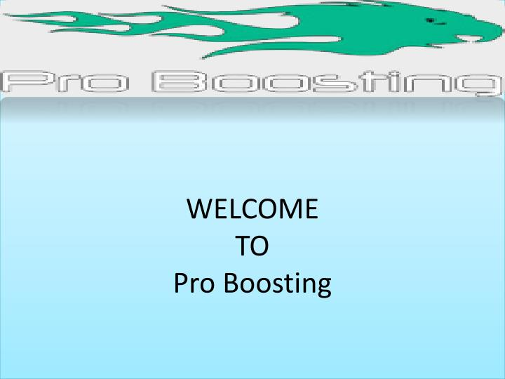 welcome to pro boosting n.