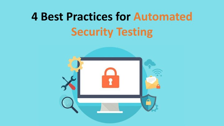 4 best practices for automated security testing n.