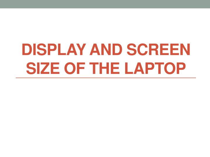 display and screen size of the laptop n.