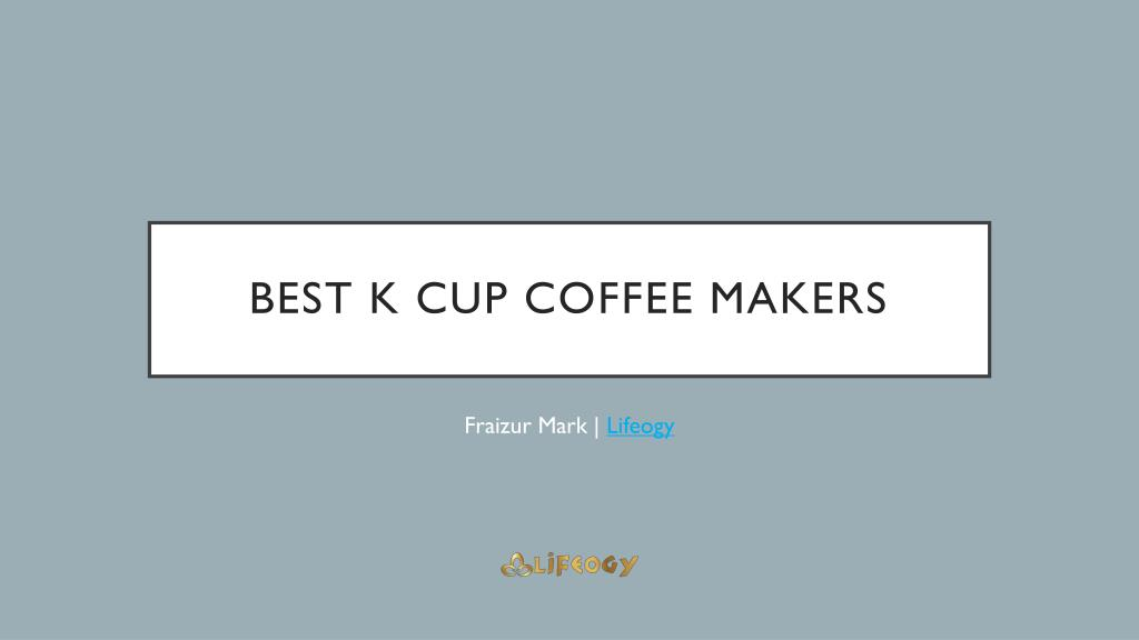 Ppt Best K Cup And Pot Coffee Maker Combo Powerpoint Presentation