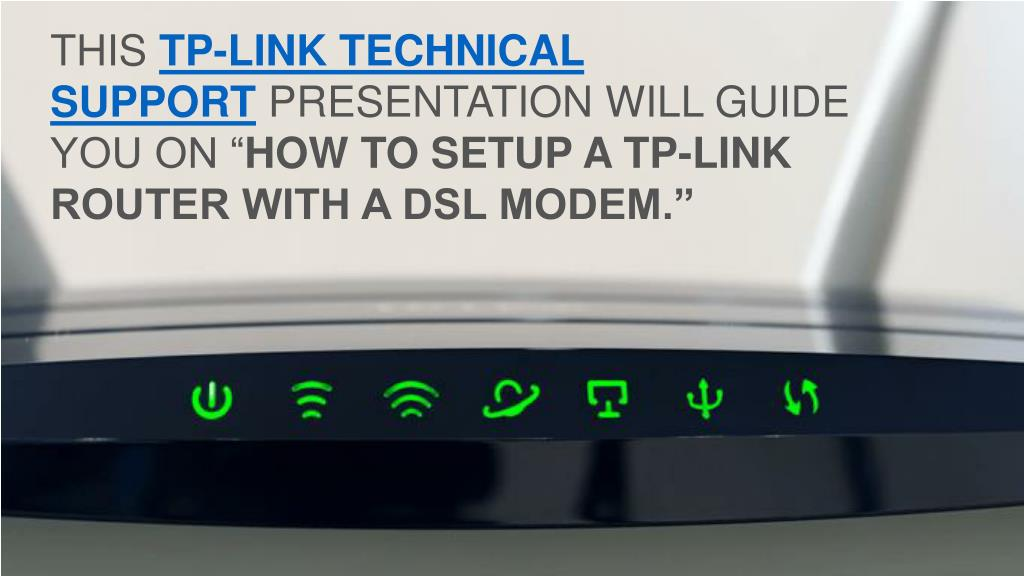 PPT - Using TP-link router with DSL modem PowerPoint