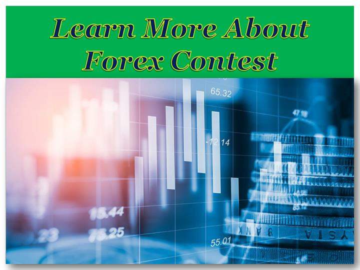learn more about forex contest n.