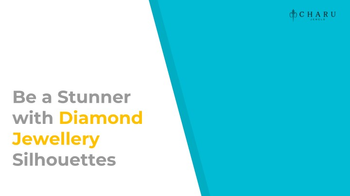 be a stunner with diamond jewellery silhouettes n.