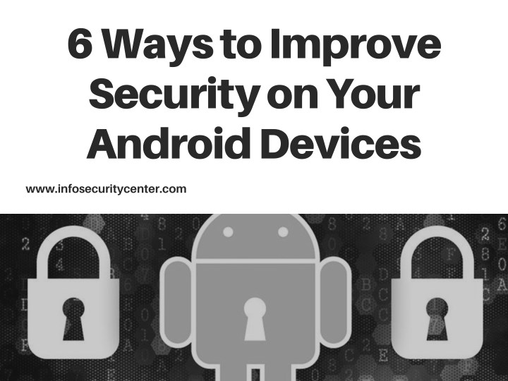 6 ways to improve security on your android devices n.