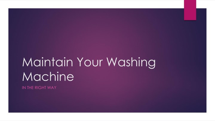 maintain your washing machine in the right way n.