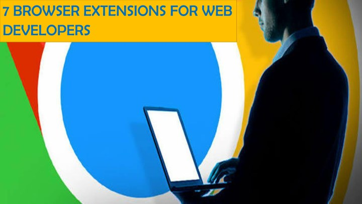 7 browser extensions for web developers n.