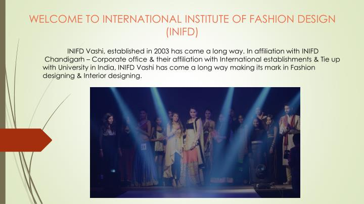 Ppt Inifdi Vashi The Cradle Of Designers Interior And Fashion Powerpoint Presentation Id 7890190