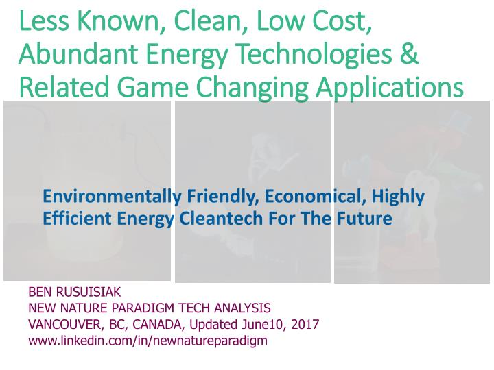 less known clean low cost abundant energy technologies related game changing applications n.