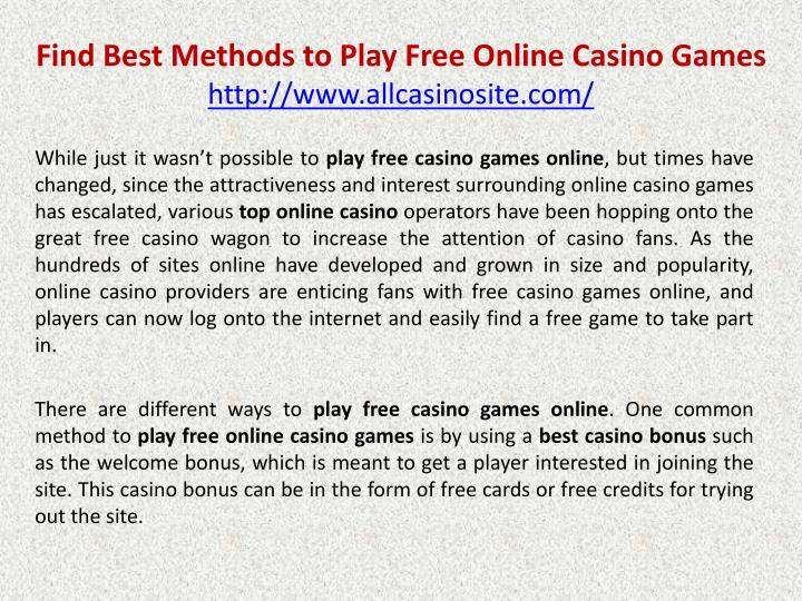 find best methods to play free online casino games http www allcasinosite com n.