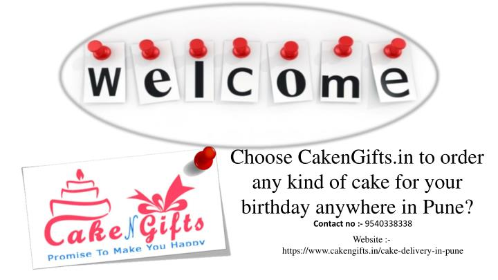 choose cakengifts in to order any kind of cake n.