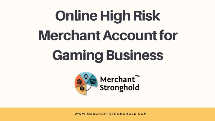 online high risk merchant account for gaming n.