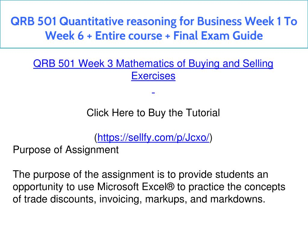 PPT - QRB 501 Quantitative reasoning for Business Week 1 To