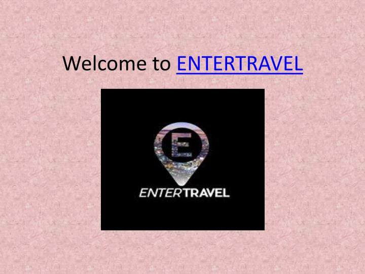 welcome to entertravel n.