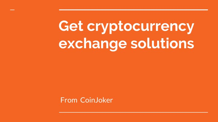get cryptocurrency exchange solutions n.