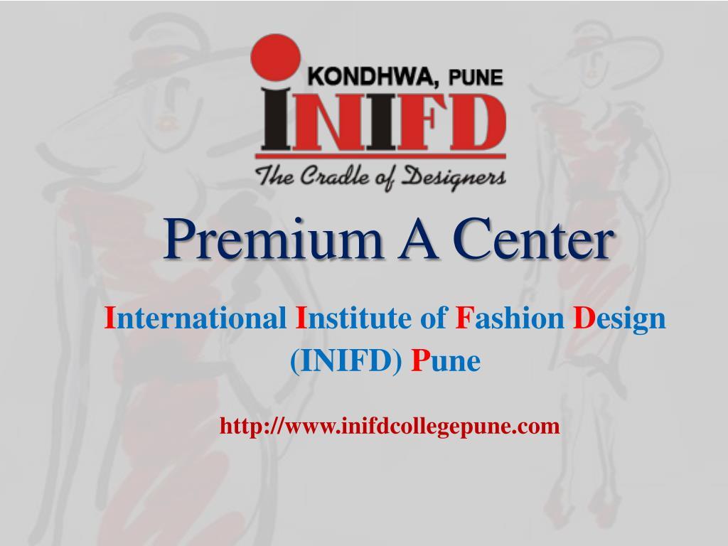 Ppt Inifd College In Pune Fashion Interior Design Institute Powerpoint Presentation Id 7895650