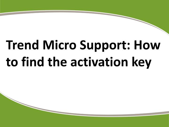 trend micro support how to find the activation key n.