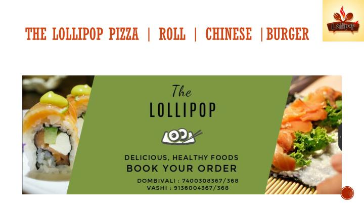 the lollipop pizza roll chinese burger n.