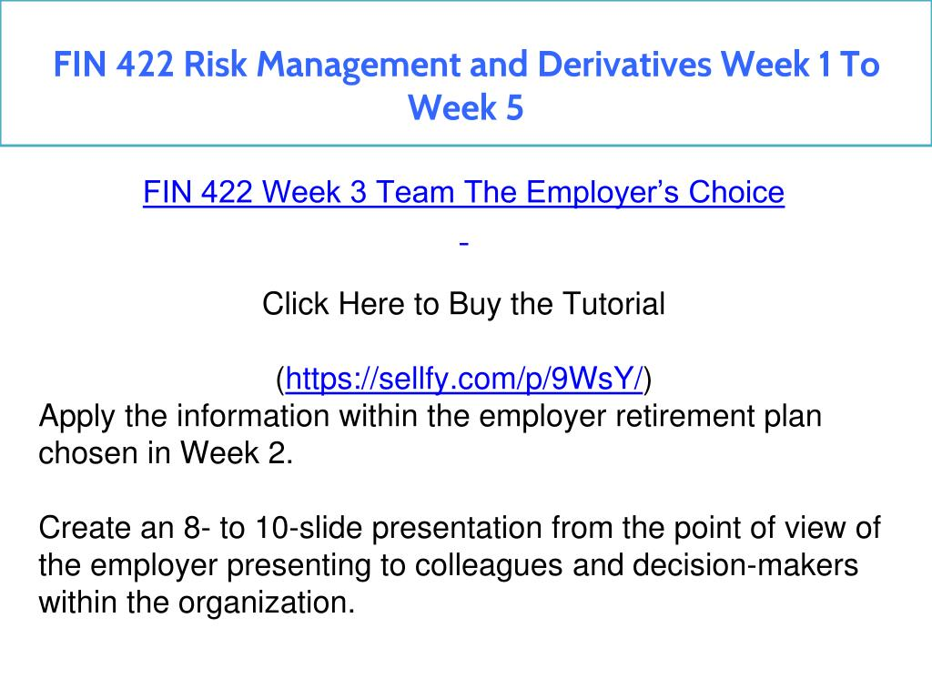 PPT - FIN 422 Risk Management and Derivatives Week 1 To Week