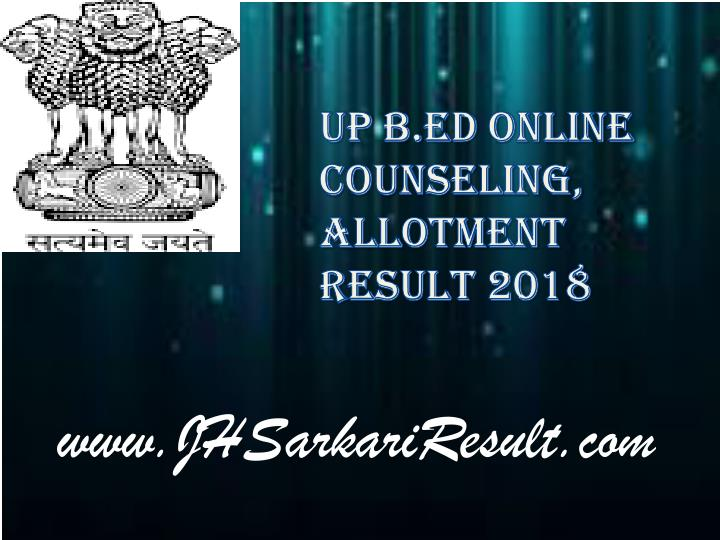 up b ed online counseling allotment result 2018 n.