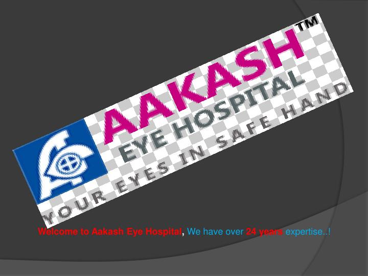 welcome to aakash eye hospital we have over n.