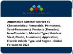 automotive fastener market by characteristics