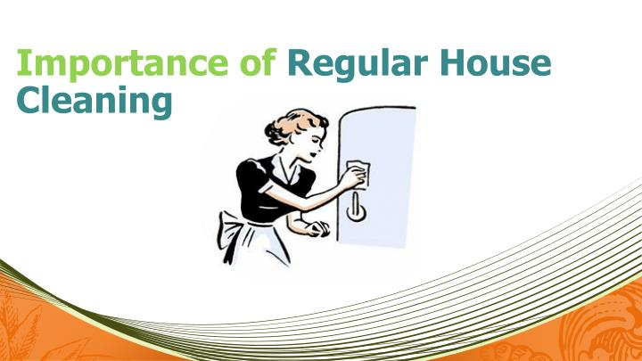importance of regular house cleaning n.