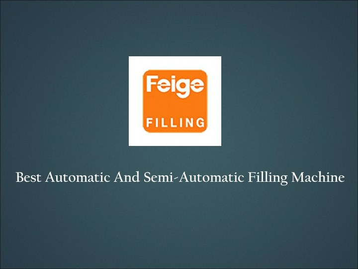 best automatic and semi automatic filling machine n.
