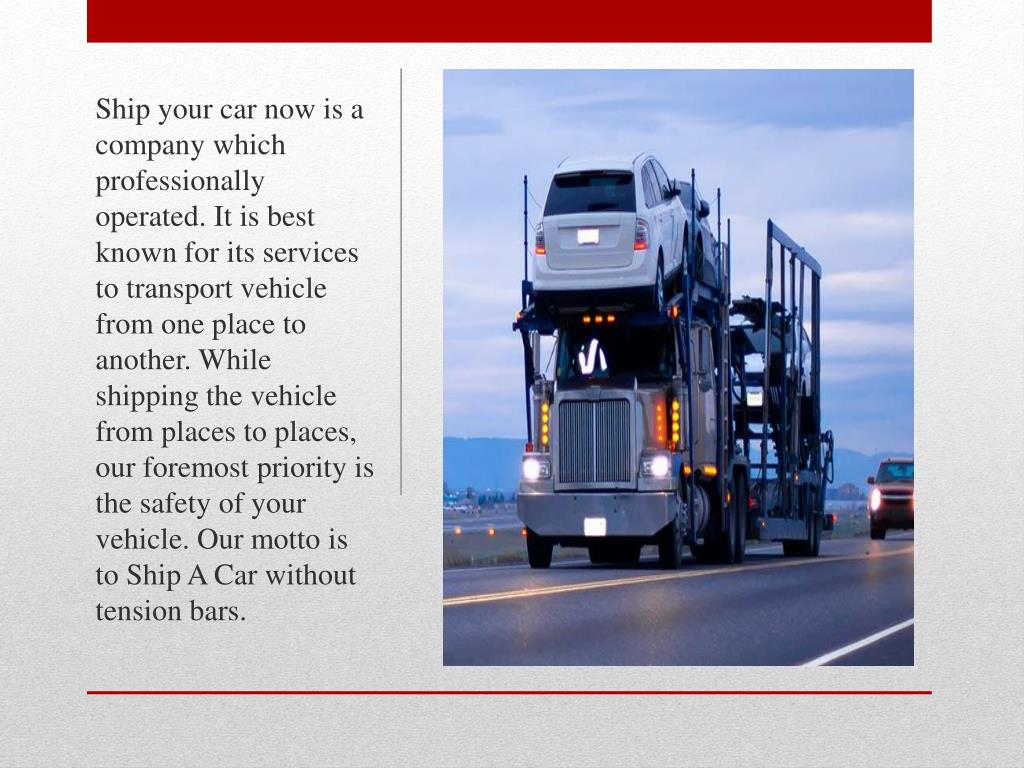 PPT - Find the reliable transportation services to Ship Car