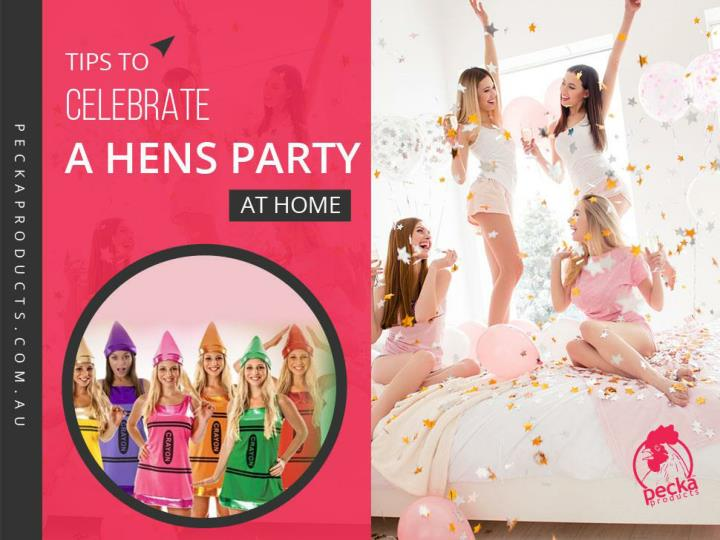 ppt hens party ideas to host a perfect hens night at home