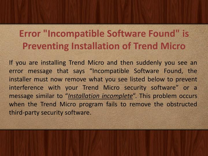 error incompatible software found is preventing n.