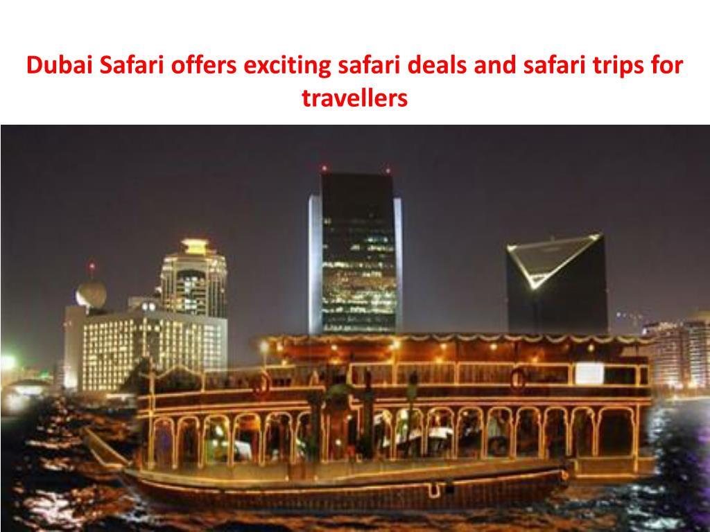 Ppt Dubai Safari Offers Exciting Safari Deals And Safari Trips For Travellers Powerpoint Presentation Id 7904451