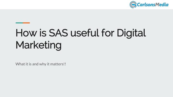 PPT - How is SAS useful for Digital Marketing? PowerPoint