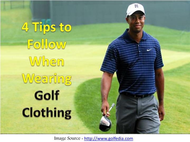 4 tips to follow when wearing golf clothing n.