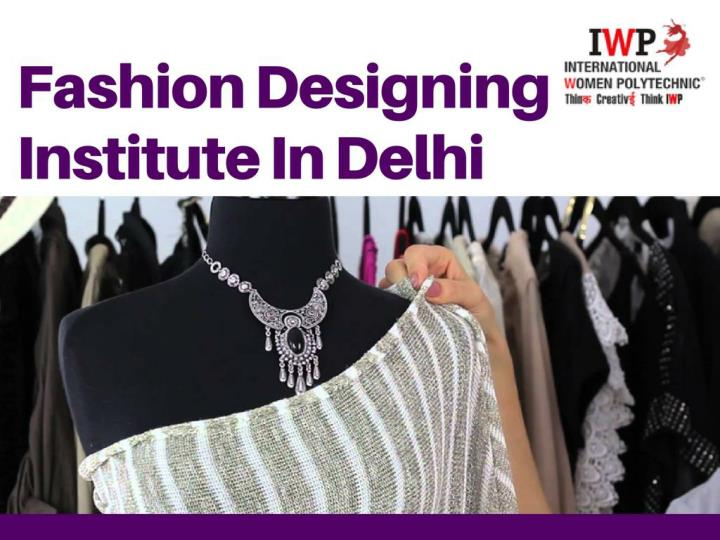 Ppt Best Fashion Designing Institute In Delhi Powerpoint Presentation Id 7906232